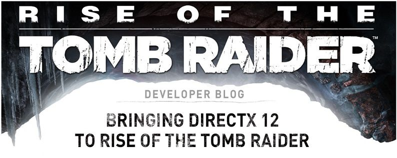 Rise Of The Tomb Raider Directx 12 Support