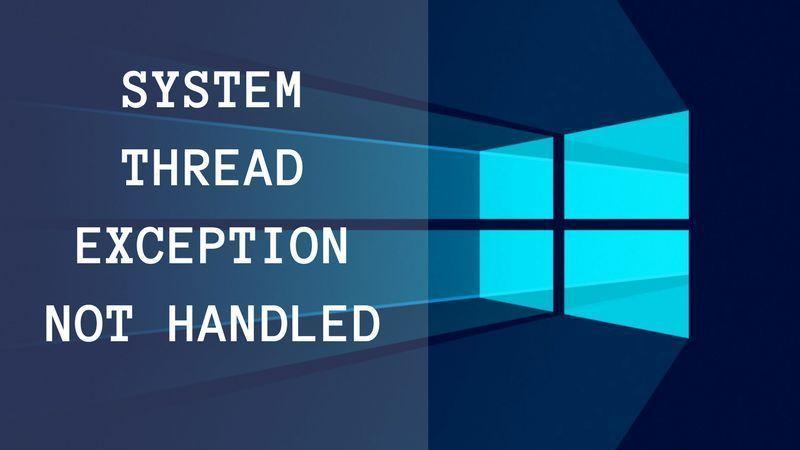 Ошибка «System thread exception not handled» и способы ее устранения